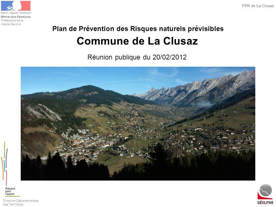 Direction Départementale des Territoires Préfecture de la Haute-Savoie PPR de La Clusaz Plan de Prévention des Risques naturels prévisibles Commune de