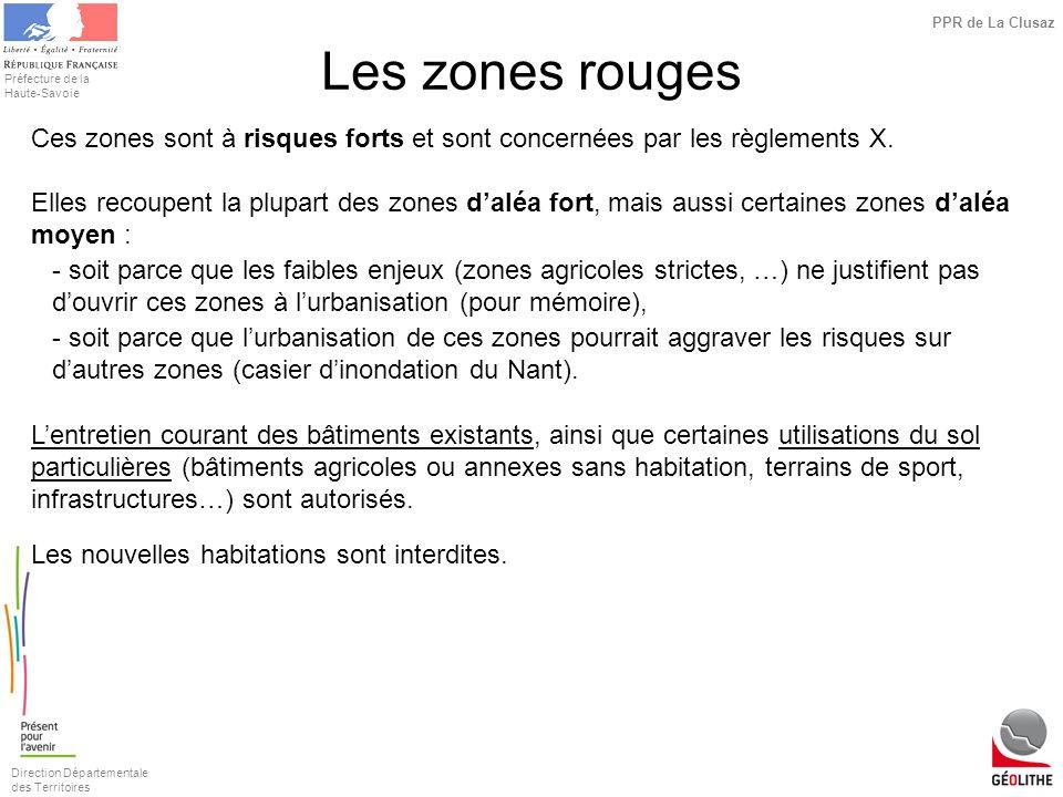 Direction Départementale des Territoires Préfecture de la Haute-Savoie PPR de La Clusaz Les zones rouges Ces zones sont à risques forts et sont concer