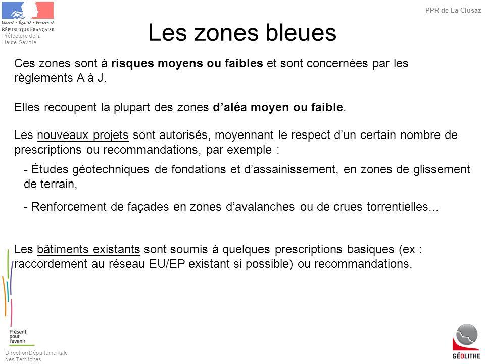 Direction Départementale des Territoires Préfecture de la Haute-Savoie PPR de La Clusaz Les zones bleues Ces zones sont à risques moyens ou faibles et