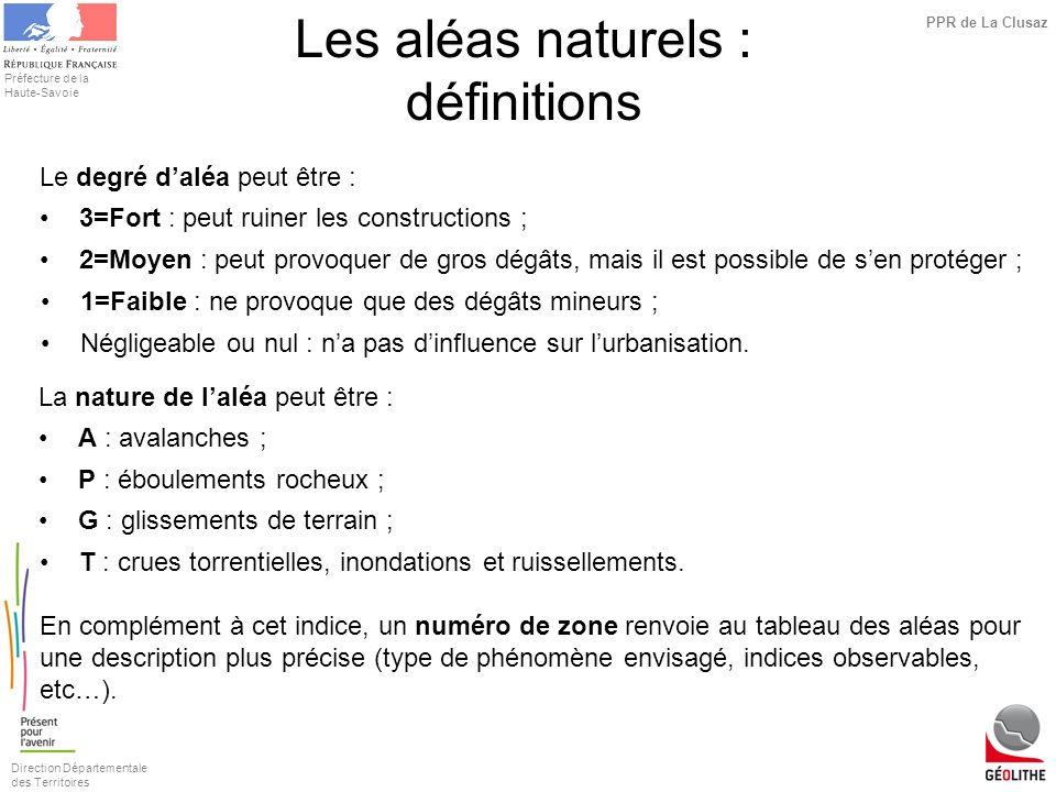 Direction Départementale des Territoires Préfecture de la Haute-Savoie PPR de La Clusaz Le degré daléa peut être : 3=Fort : peut ruiner les constructi