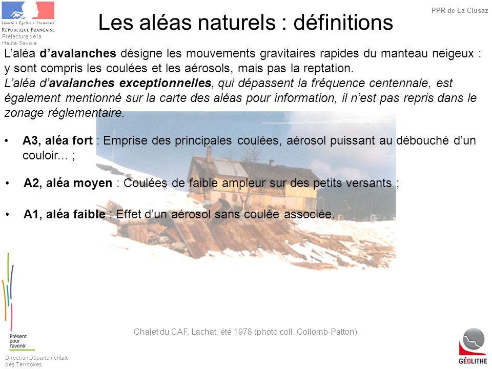 Direction Départementale des Territoires Préfecture de la Haute-Savoie PPR de La Clusaz Laléa davalanches désigne les mouvements gravitaires rapides d
