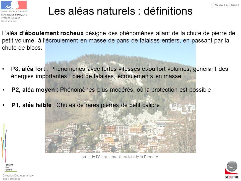 Direction Départementale des Territoires Préfecture de la Haute-Savoie PPR de La Clusaz Laléa déboulement rocheux désigne des phénomènes allant de la