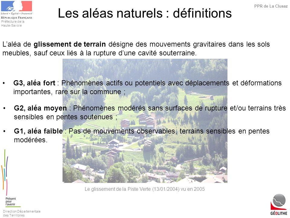 Direction Départementale des Territoires Préfecture de la Haute-Savoie PPR de La Clusaz Laléa de glissement de terrain désigne des mouvements gravitai