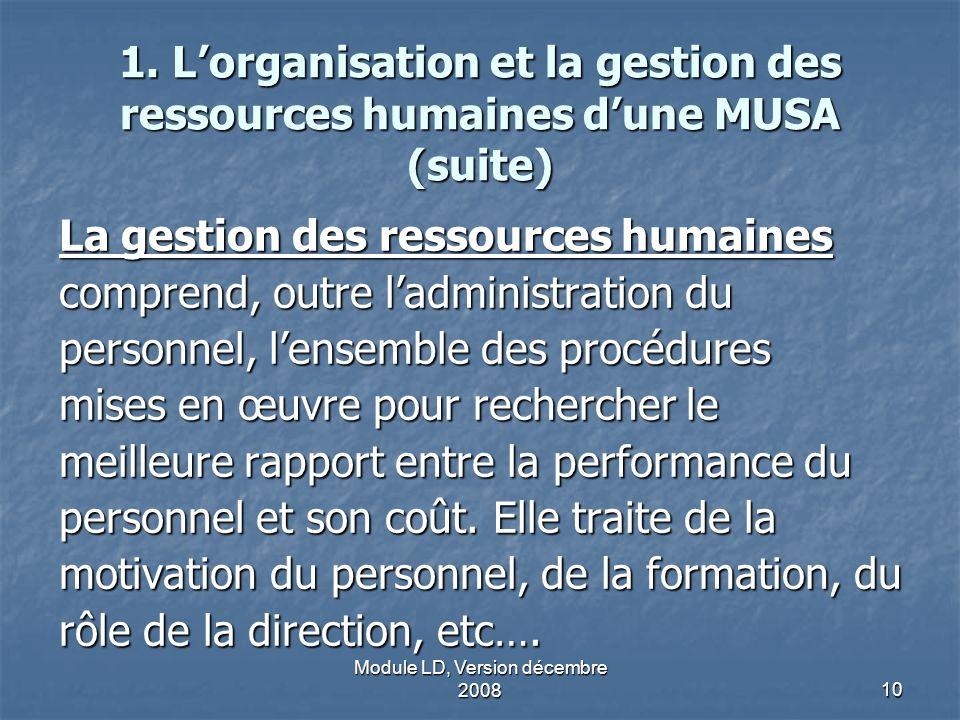 Module LD, Version décembre 200810 La gestion des ressources humaines comprend, outre ladministration du personnel, lensemble des procédures mises en