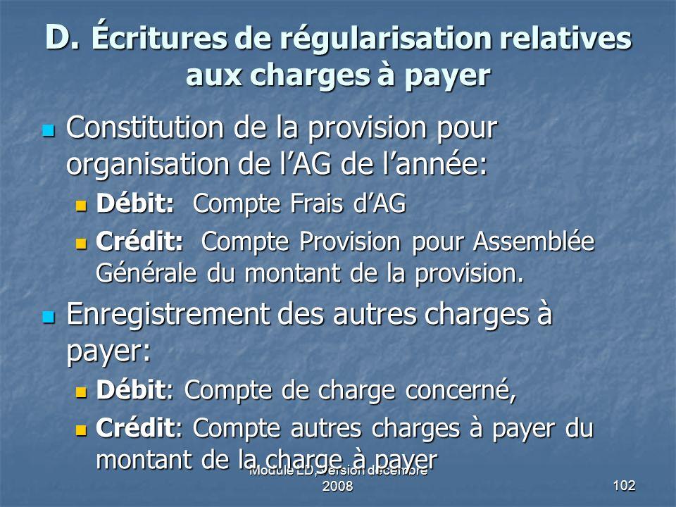 Module LD, Version décembre 2008102 D. Écritures de régularisation relatives aux charges à payer Constitution de la provision pour organisation de lAG