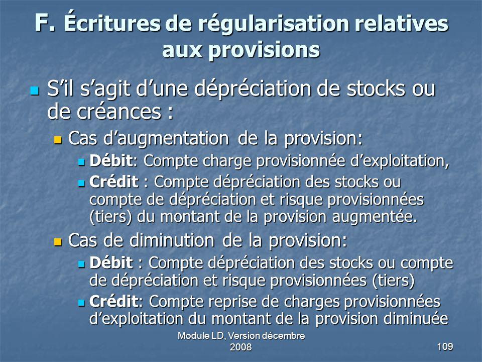 Module LD, Version décembre 2008109 F. Écritures de régularisation relatives aux provisions Sil sagit dune dépréciation de stocks ou de créances : Sil