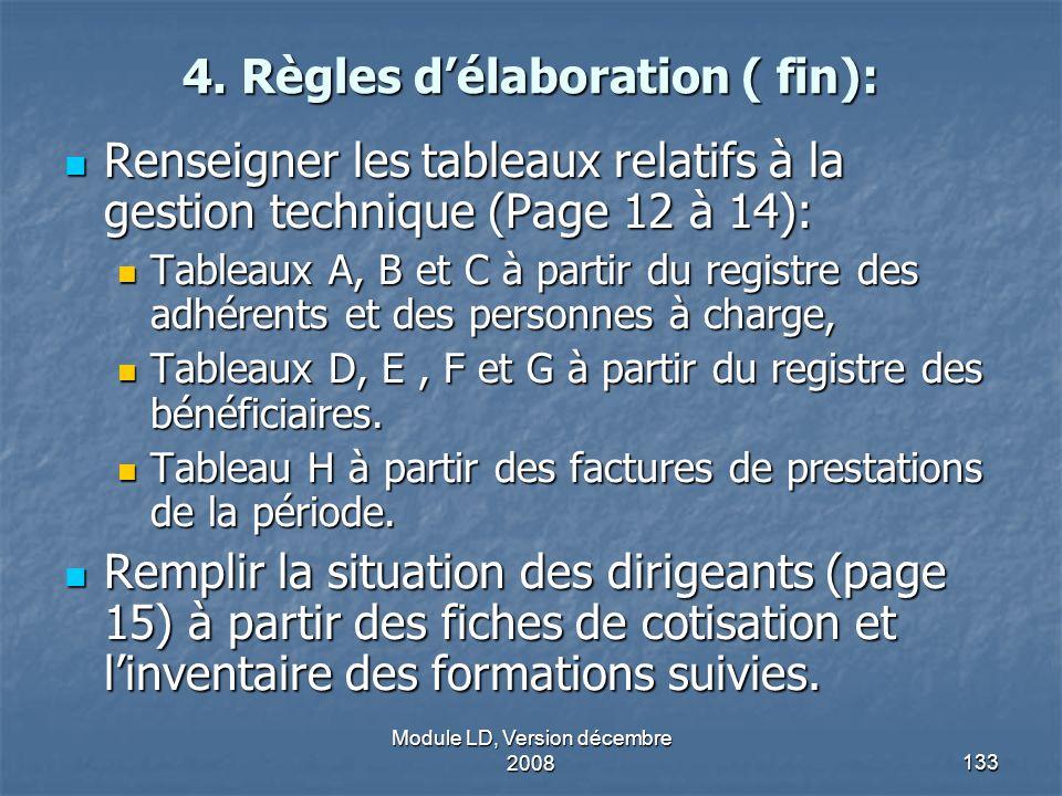 Module LD, Version décembre 2008133 4. Règles délaboration ( fin): Renseigner les tableaux relatifs à la gestion technique (Page 12 à 14): Renseigner