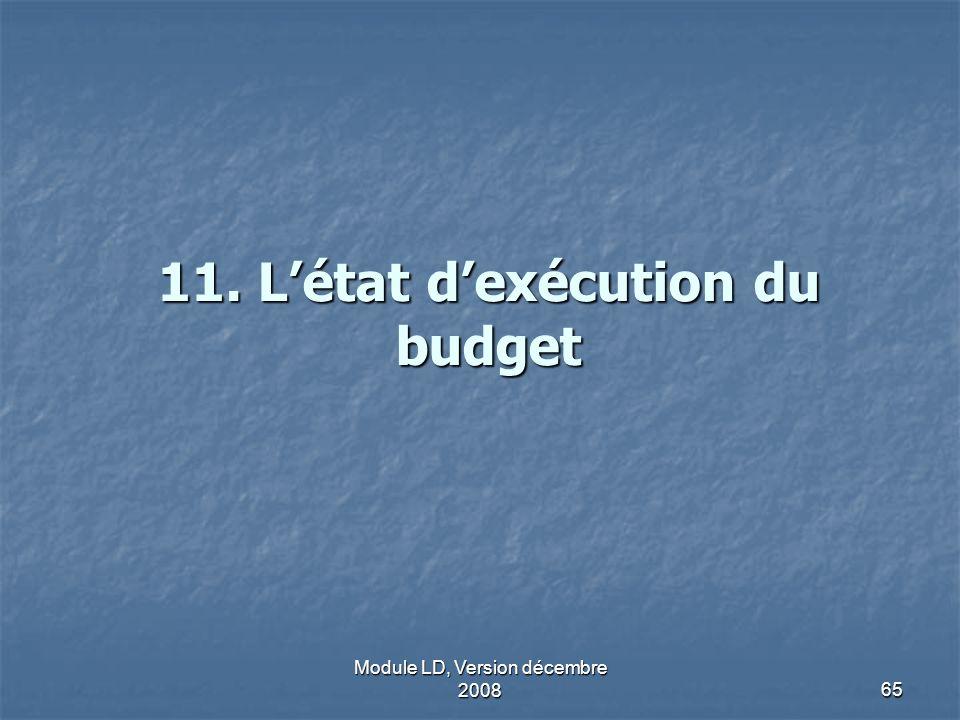 Module LD, Version décembre 200865 11. Létat dexécution du budget