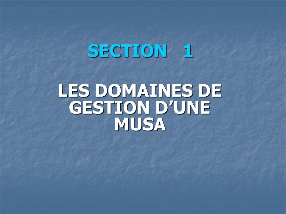 SECTION 1 LES DOMAINES DE GESTION DUNE MUSA