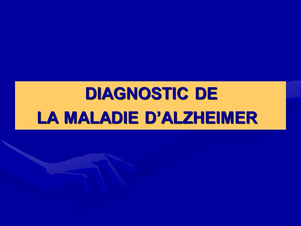 DIAGNOSTIC DE DIAGNOSTIC DE LA MALADIE DALZHEIMER LA MALADIE DALZHEIMER