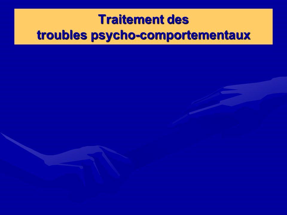 Traitement des troubles psycho-comportementaux