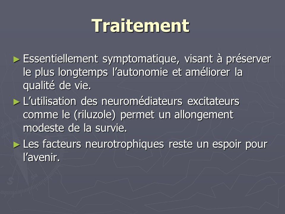 Traitement Essentiellement symptomatique, visant à préserver le plus longtemps lautonomie et améliorer la qualité de vie.