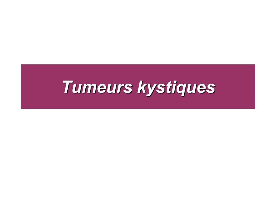 Tumeurs kystiques