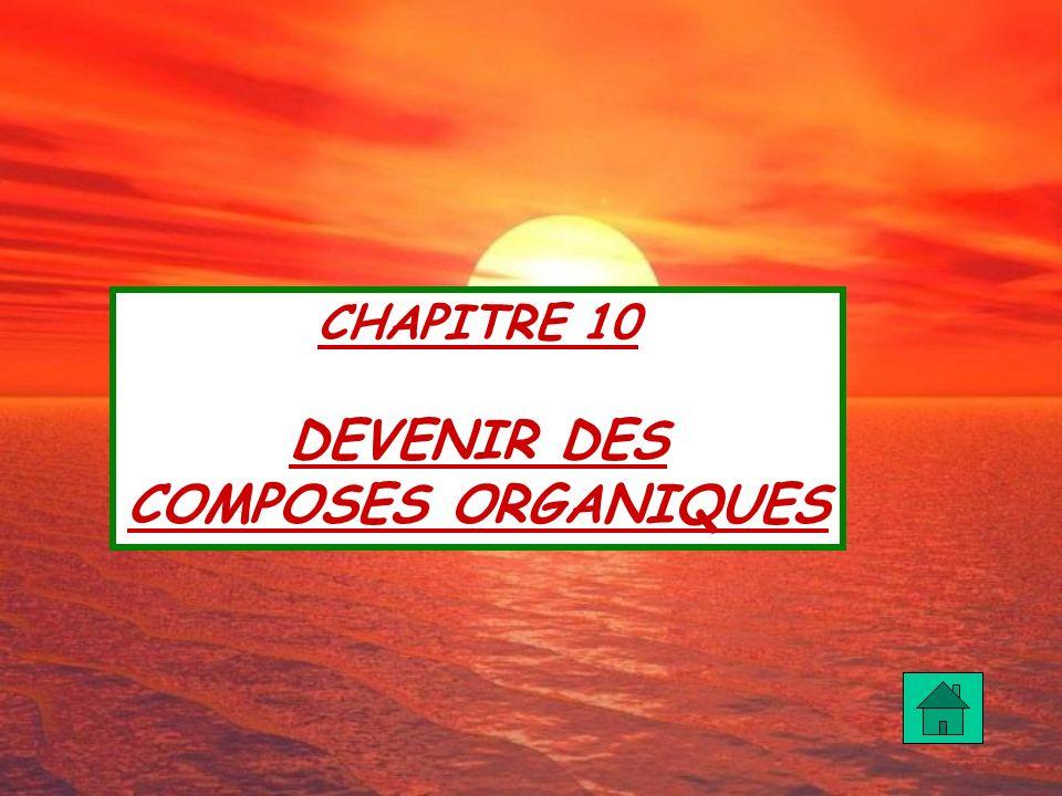 CHAPITRE 10 DEVENIR DES COMPOSES ORGANIQUES
