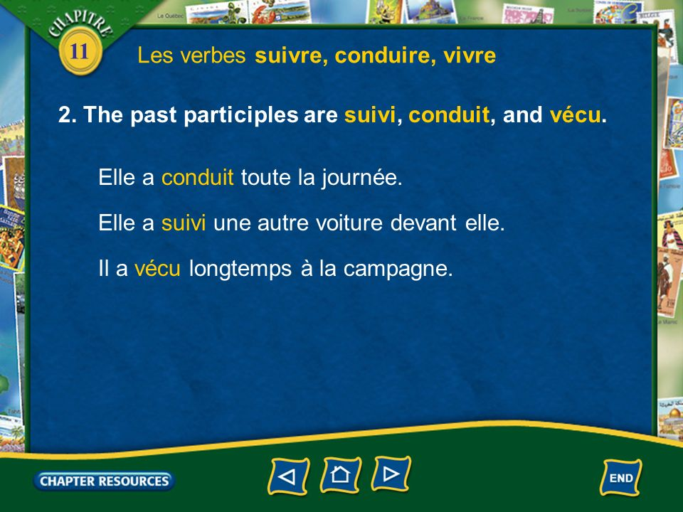11 Les verbes suivre, conduire, vivre 1.Study the forms of the verbs suivre (to follow), conduire (to drive), and vivre (to live). suis suit suivons s