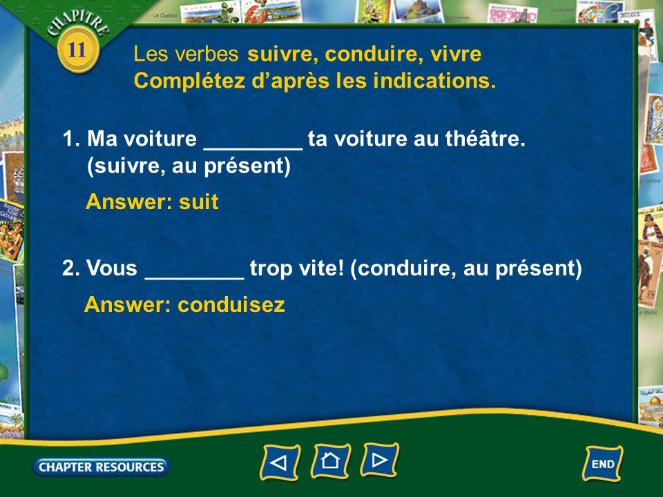 11 2.The past participles are suivi, conduit, and vécu.
