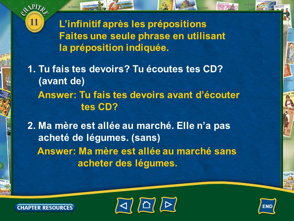 11 Linfinitif après les prépositions 1. Review the ways in which you have already learned to use an infinitive. Julie va faire un petit voyage à la ca