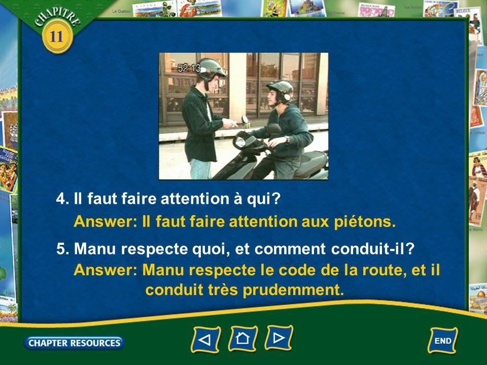 11 3. Pourquoi Vincent dit à Manu de regarder à gauche et à droite? Answer: Il le dit parce quil y a beaucoup de voitures qui circulent.