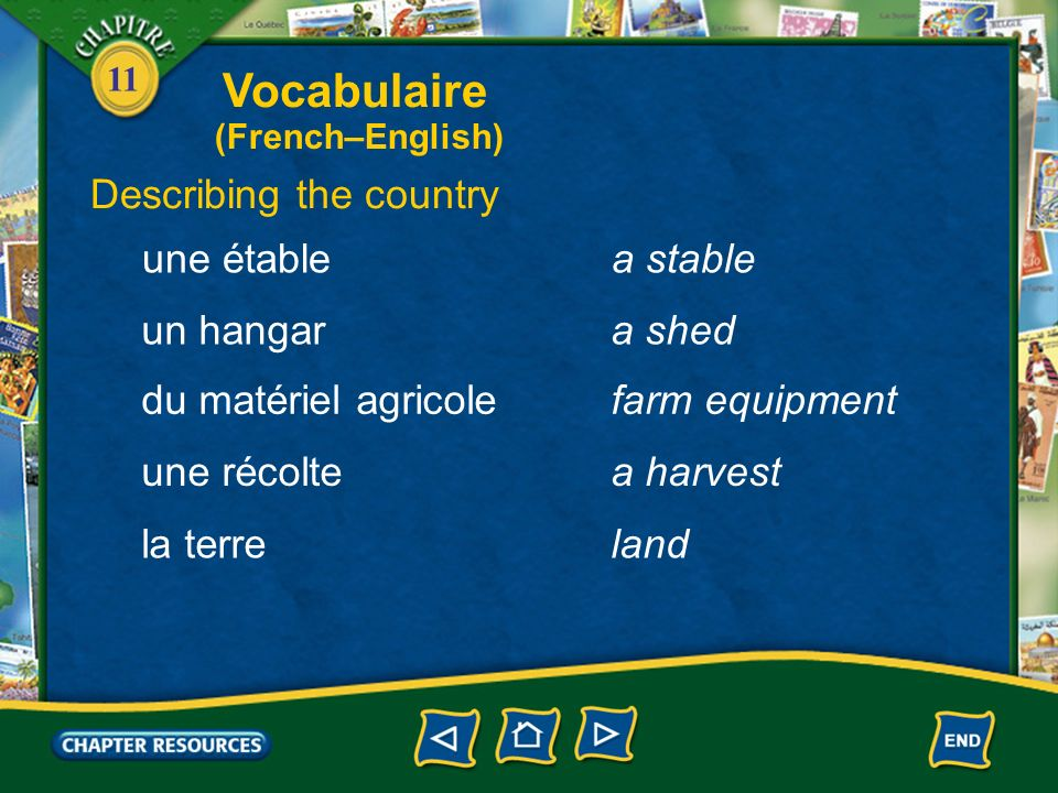 11 Describing the country un champa field un préa meadow de lherbe (f.)grass un vignoblea vineyard une grangea barn Vocabulaire (French–English)