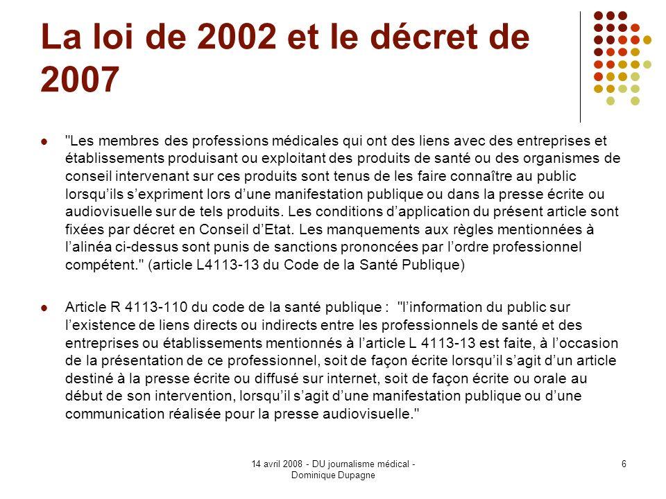 14 avril 2008 - DU journalisme médical - Dominique Dupagne 6 La loi de 2002 et le décret de 2007