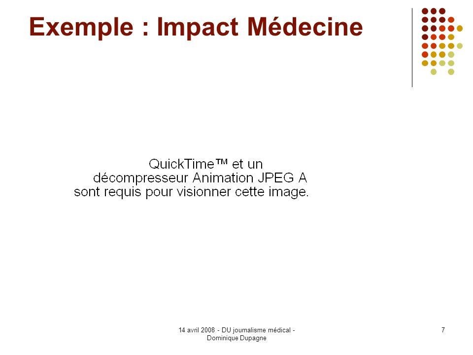 14 avril 2008 - DU journalisme médical - Dominique Dupagne 7 Exemple : Impact Médecine