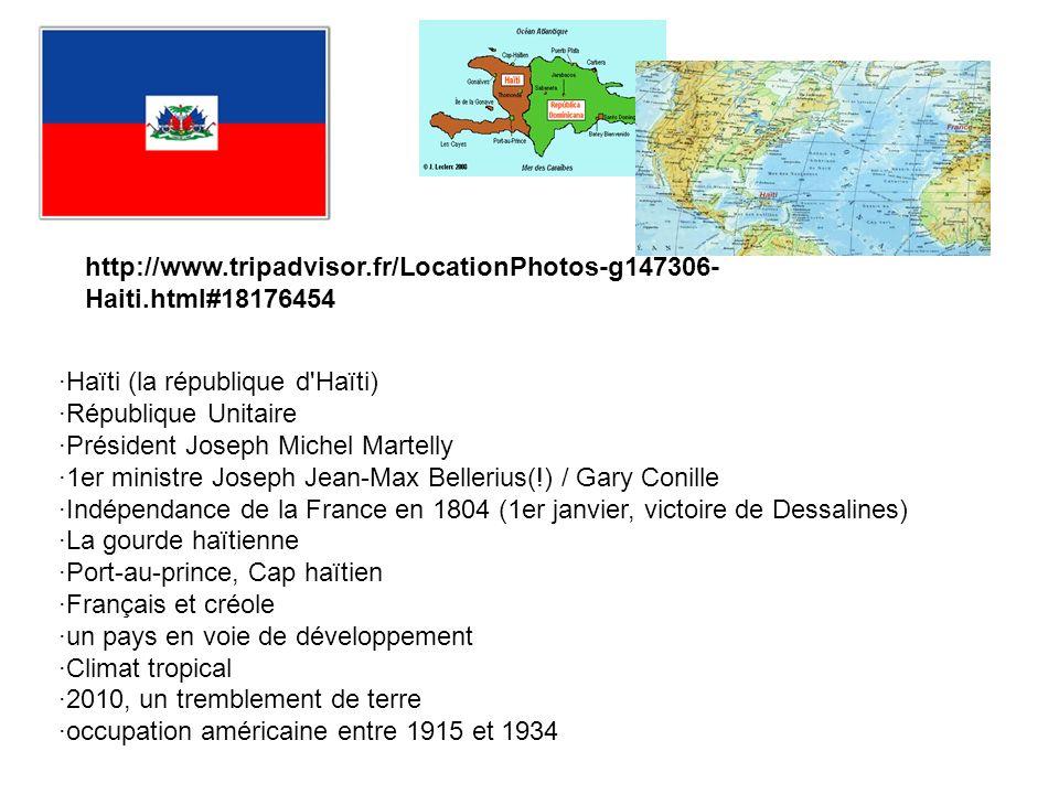 ·Haïti (la république d'Haïti) ·République Unitaire ·Président Joseph Michel Martelly ·1er ministre Joseph Jean-Max Bellerius(!) / Gary Conille ·Indép