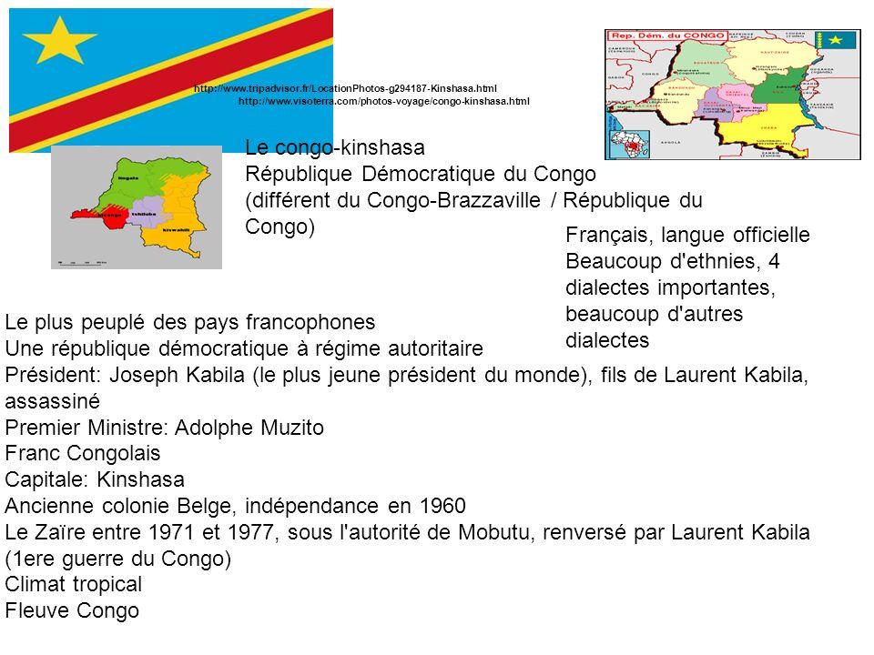 Le congo-kinshasa République Démocratique du Congo (différent du Congo-Brazzaville / République du Congo) Le plus peuplé des pays francophones Une rép