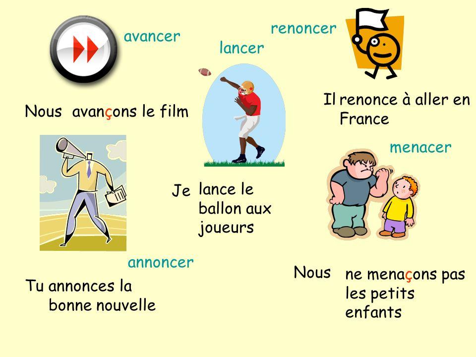 avançons le filmNous Tuannonces la bonne nouvelle Ilrenonce à aller en France Nous ne menaçons pas les petits enfants Je lance le ballon aux joueurs a