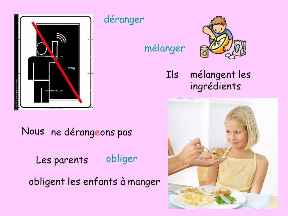 Nous ne dérangeons pas Ilsmélangent les ingrédients Les parents obligent les enfants à manger déranger mélanger obliger