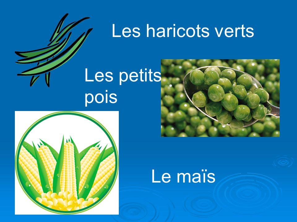 Les haricots verts Les petits pois Le maïs