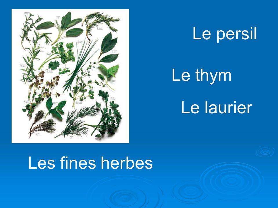 Les fines herbes Le persil Le thym Le laurier