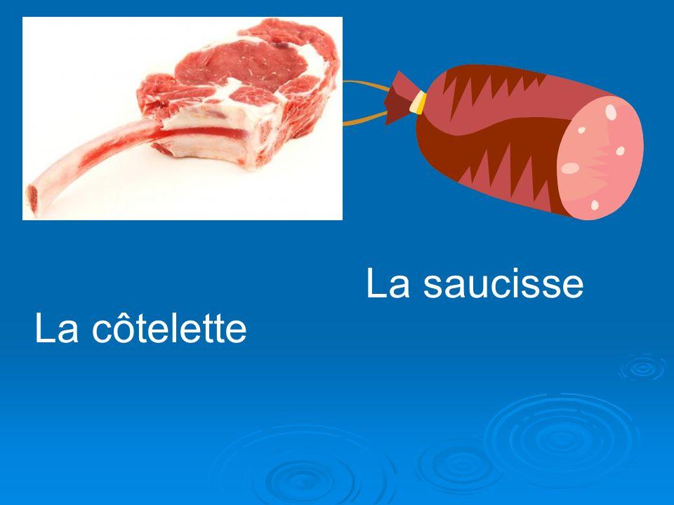 La saucisse La côtelette