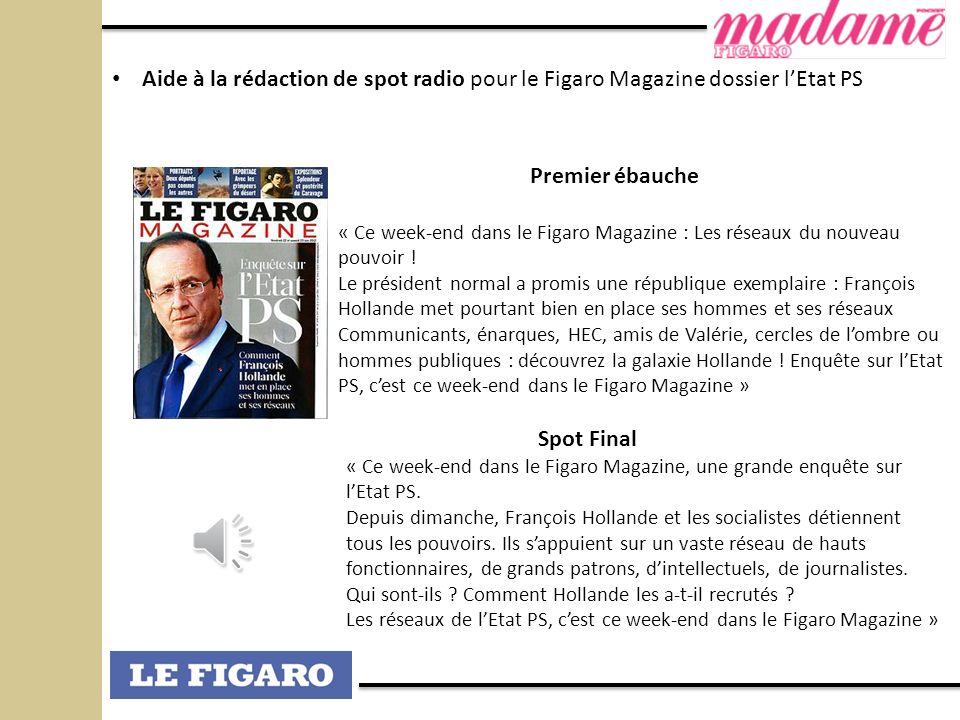 Aide à la rédaction de spot radio pour le Figaro Magazine dossier lEtat PS Premier ébauche « Ce week-end dans le Figaro Magazine : Les réseaux du nouv