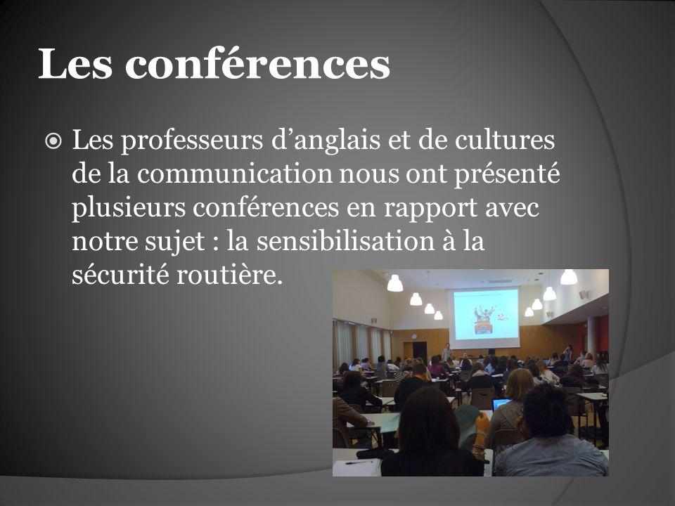 Les conférences Les professeurs danglais et de cultures de la communication nous ont présenté plusieurs conférences en rapport avec notre sujet : la s