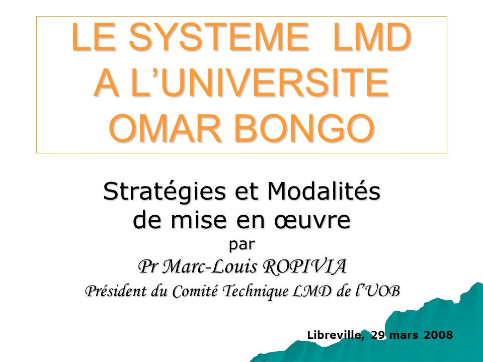 Deux ateliers conjoints (CT-UOB, CT-CEMAC) de formation des formateurs: Deux ateliers conjoints (CT-UOB, CT-CEMAC) de formation des formateurs: 10-12 avril 2006 à Nyonié (Libreville); 10-12 avril 2006 à Nyonié (Libreville); 20-24 juin 2006 à Cap Caravane (Libreville) 20-24 juin 2006 à Cap Caravane (Libreville) Le cadre de travail du CT-LMD UOB est précisé par la lettre circulaire n°00797/MENES/CAB, du 23 juin 2006 du Ministre de lÉducation Nationale et de lEnseignement Supérieur, adressé aux Recteurs, Chefs détablissement de Département, sollicitant que le passage au LMD suive une démarche de Projet détablissement qui passe par une double évaluation interne et externe, cest-à-dire impliquant les experts nationaux et internationaux.