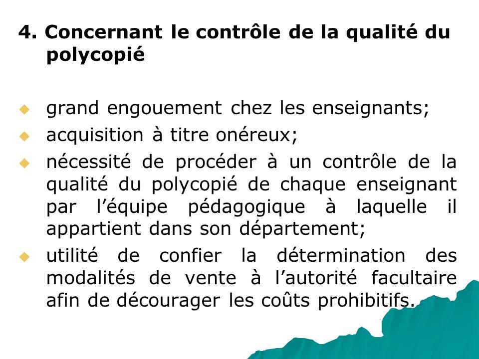 4. Concernant le contrôle de la qualité du polycopié grand engouement chez les enseignants; acquisition à titre onéreux; nécessité de procéder à un co