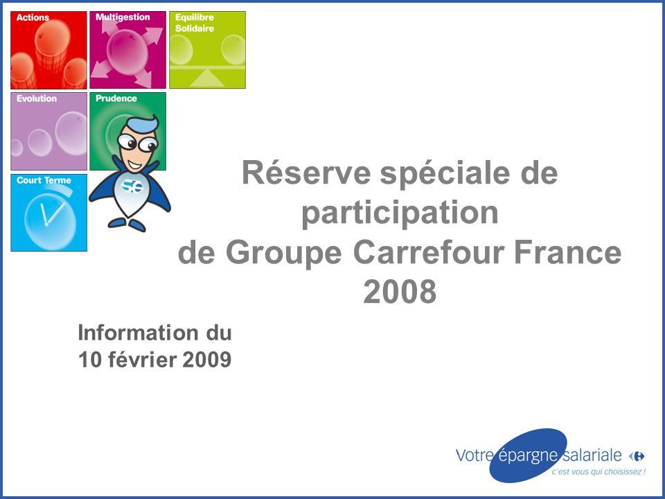 Réserve spéciale de participation de Groupe Carrefour France 2008 Information du 10 février 2009