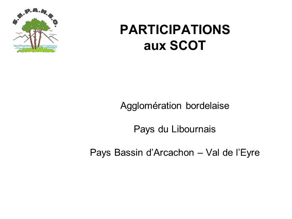 PARTICIPATIONS aux SCOT Agglomération bordelaise Pays du Libournais Pays Bassin dArcachon – Val de lEyre