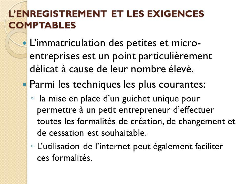 LENREGISTREMENT ET LES EXIGENCES COMPTABLES Limmatriculation des petites et micro- entreprises est un point particulièrement délicat à cause de leur n
