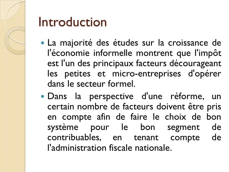 Introduction La majorité des études sur la croissance de l'économie informelle montrent que l'impôt est l'un des principaux facteurs décourageant les