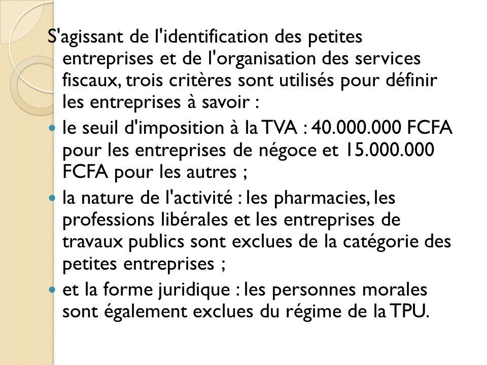 S'agissant de l'identification des petites entreprises et de l'organisation des services fiscaux, trois critères sont utilisés pour définir les entrep