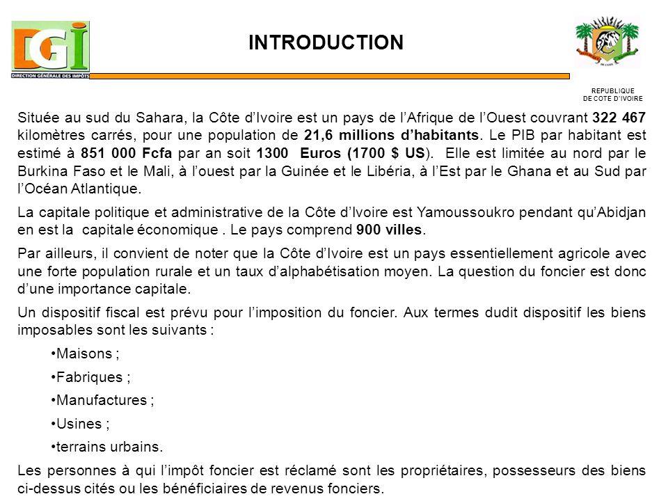 INTRODUCTION REPUBLIQUE DE COTE DIVOIRE Située au sud du Sahara, la Côte dIvoire est un pays de lAfrique de lOuest couvrant 322 467 kilomètres carrés, pour une population de 21,6 millions dhabitants.