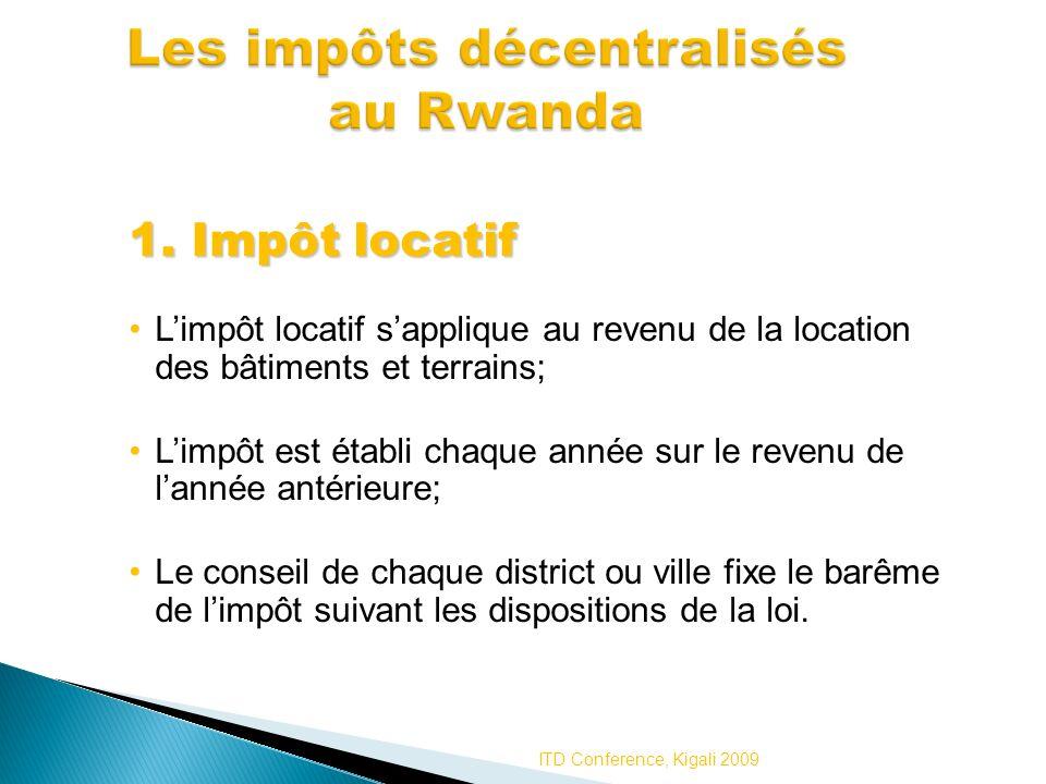 1. Impôt locatif Limpôt locatif sapplique au revenu de la location des bâtiments et terrains; Limpôt est établi chaque année sur le revenu de lannée a