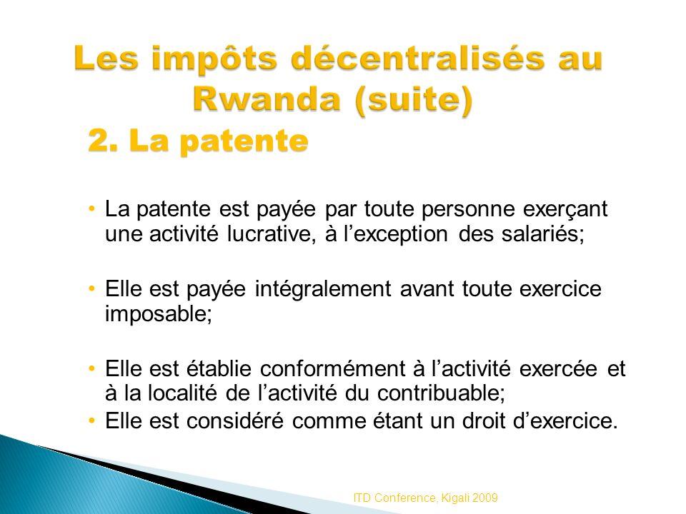 2. La patente La patente est payée par toute personne exerçant une activité lucrative, à lexception des salariés; Elle est payée intégralement avant t