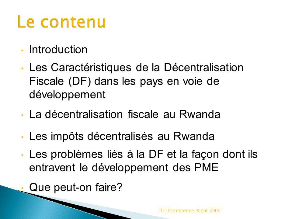 Introduction Les Caractéristiques de la Décentralisation Fiscale (DF) dans les pays en voie de développement La décentralisation fiscale au Rwanda Les