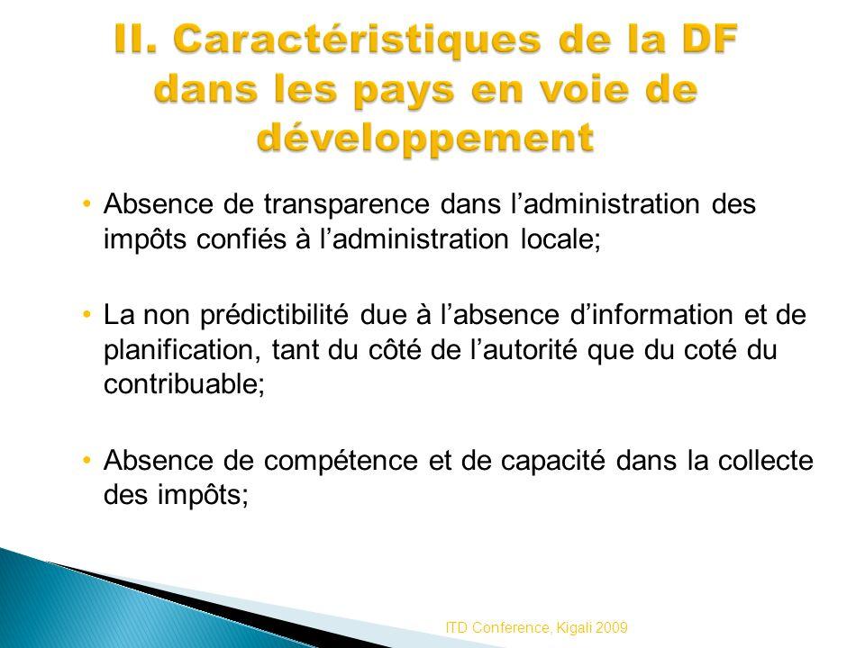 Absence de transparence dans ladministration des impôts confiés à ladministration locale; La non prédictibilité due à labsence dinformation et de plan