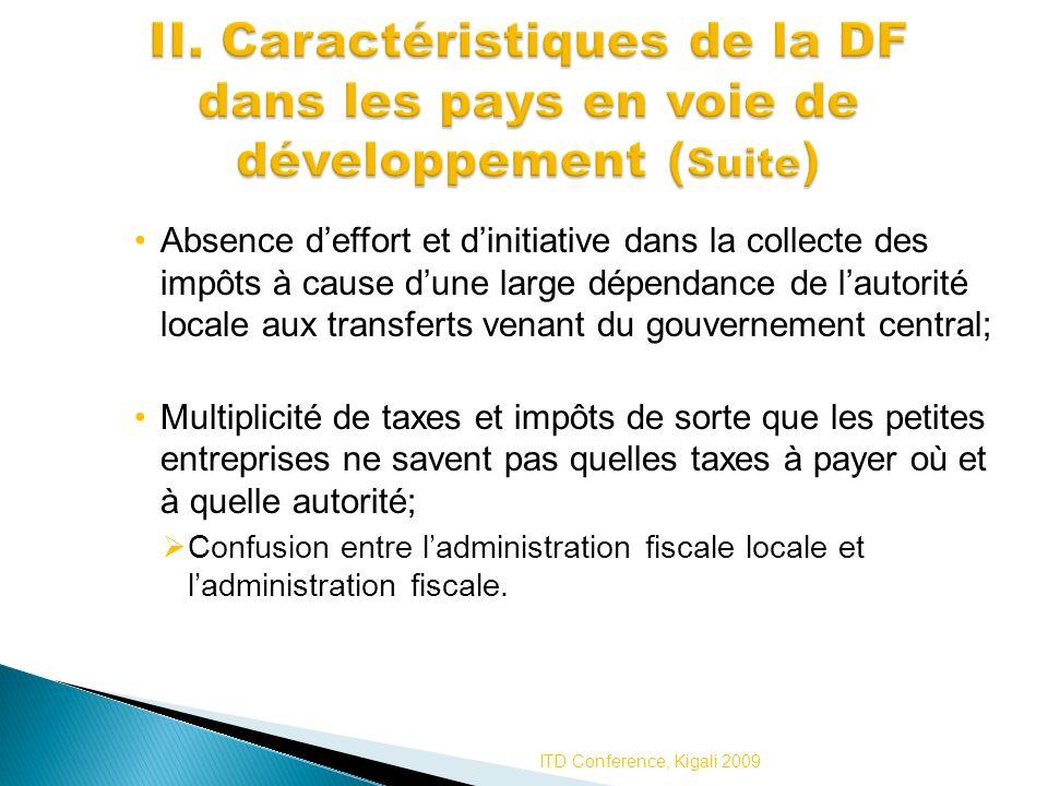 Absence deffort et dinitiative dans la collecte des impôts à cause dune large dépendance de lautorité locale aux transferts venant du gouvernement cen