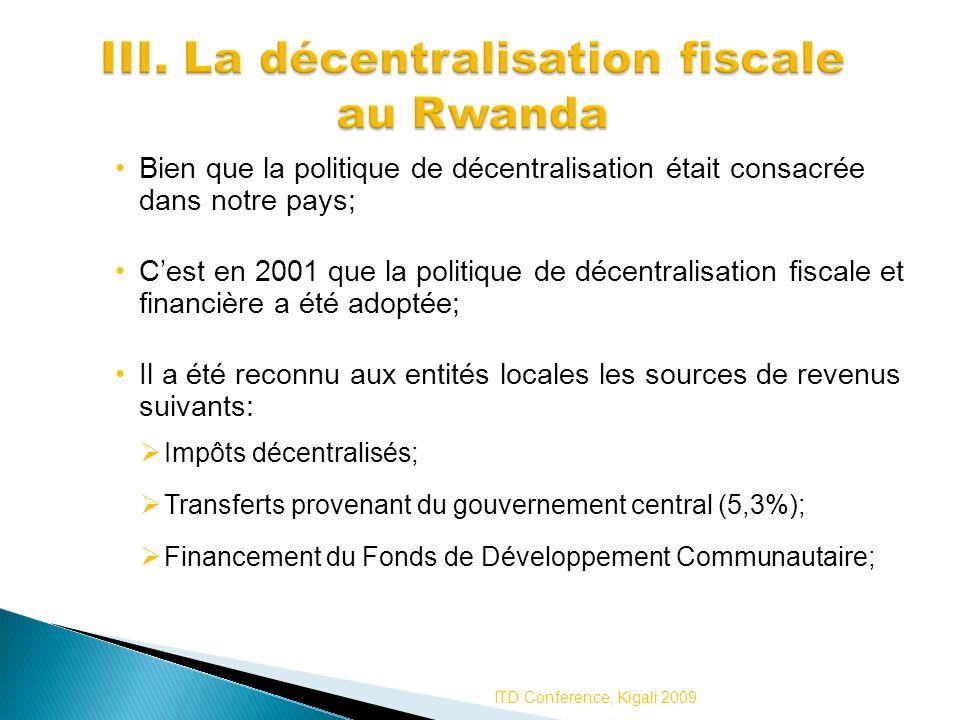 Bien que la politique de décentralisation était consacrée dans notre pays; Cest en 2001 que la politique de décentralisation fiscale et financière a é