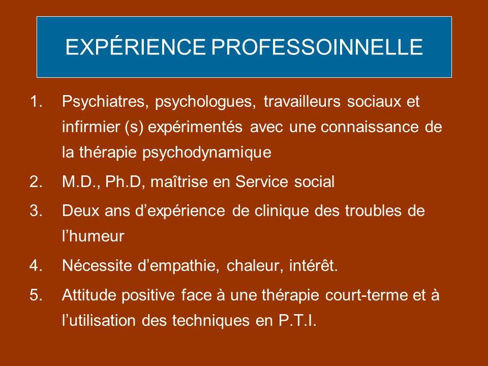 EXPÉRIENCE PROFESSOINNELLE 1.Psychiatres, psychologues, travailleurs sociaux et infirmier (s) expérimentés avec une connaissance de la thérapie psycho