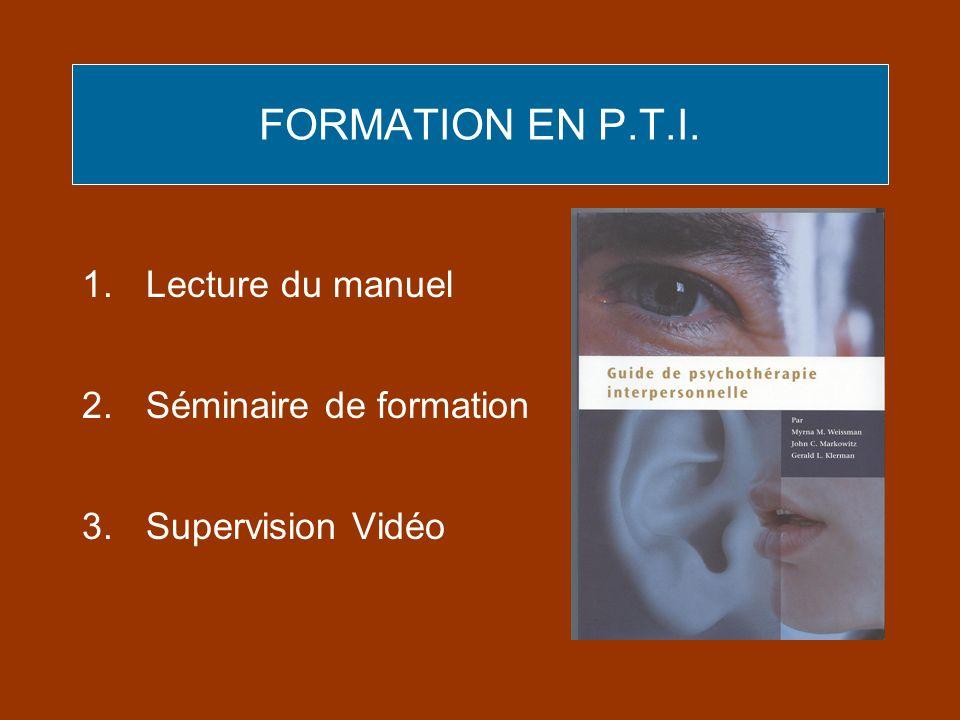 FORMATION EN P.T.I. 1.Lecture du manuel 2.Séminaire de formation 3.Supervision Vidéo